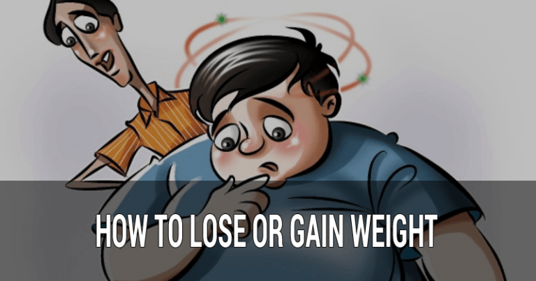 HOW TO LOSE OR GAIN WEIGHT