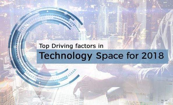 Top Driving factors in Technology Space for 2018