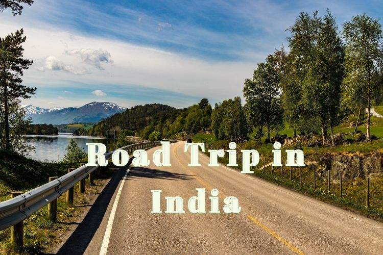 Tips You Might Want to Know Before Going on a Road Trips in India