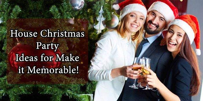 Top 5 House Christmas Party Ideas for Make It Memorable!
