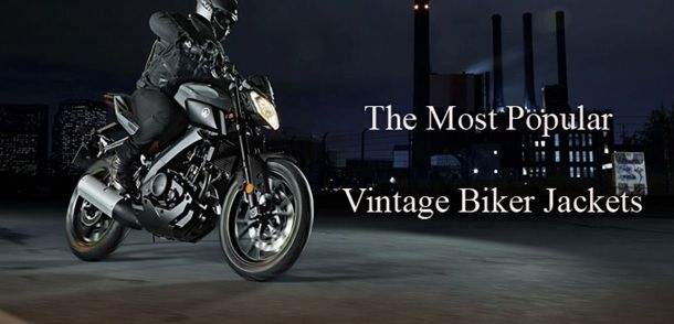 The Most Popular Vintage Biker Jackets