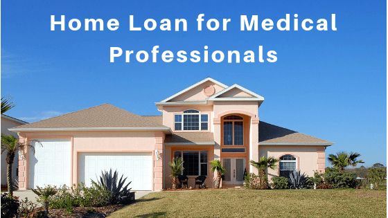 How to Get the Best Interest Rate on Home Loan for Doctors?