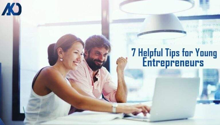 7 Helpful Tips for Young Entrepreneurs