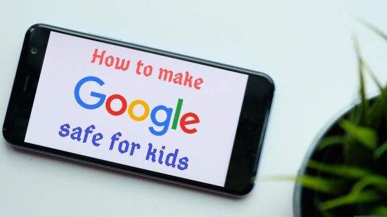 how to make google safe for kids