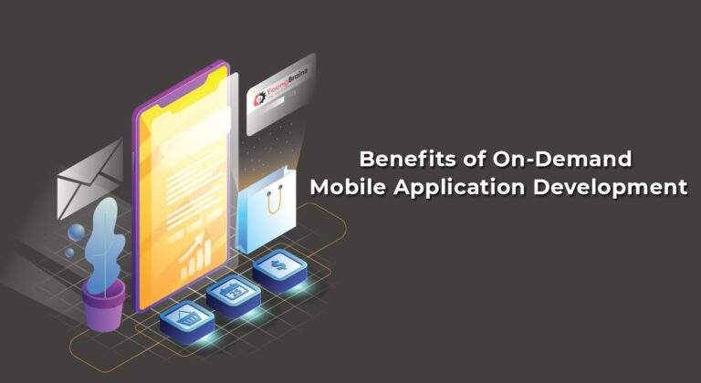 Benefits of On-Demand Mobile Application Development