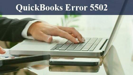Learn Resolving QuickBooks Error 5502