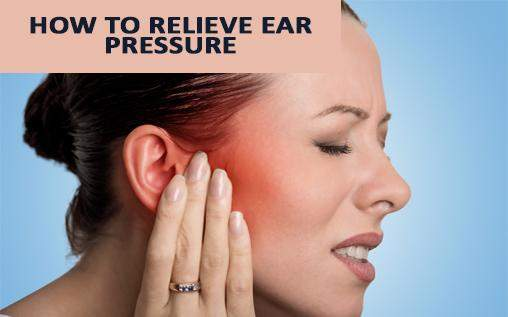 How To Relieve From Ear Pressure