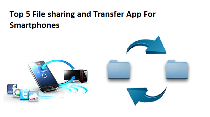 Best 5 File Sharing App For Smartphone Users