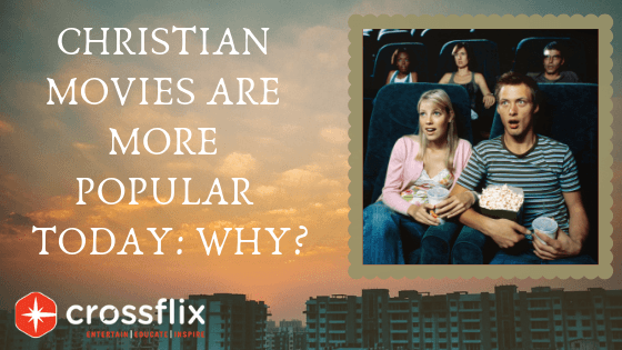Christian Movies Are More Popular Today: Why?