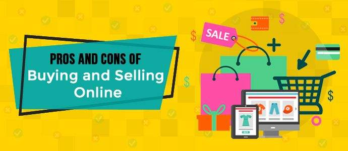 Pros and cons of buying and selling online