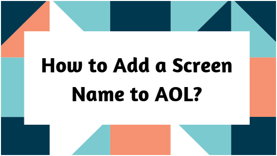 How to Add a Screen Name to AOL?
