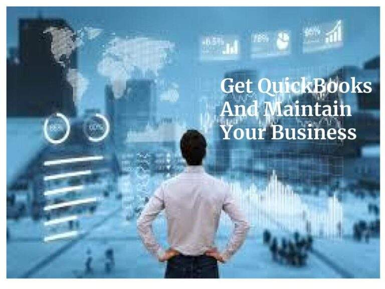 Get QuickBooks and Maintain Your Business