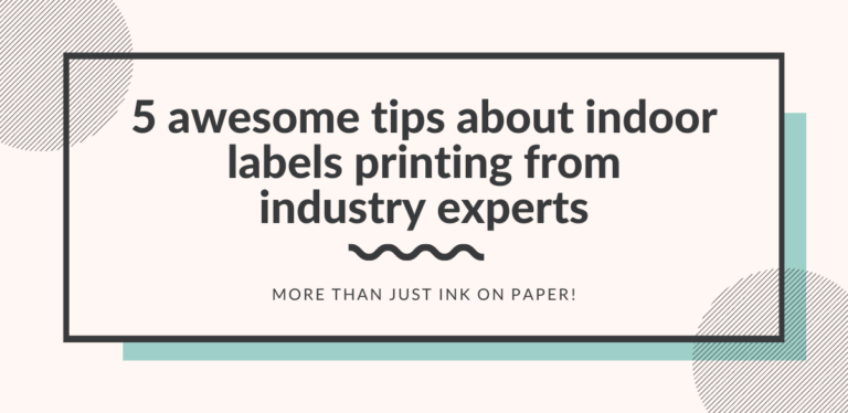 5 awesome tips about indoor labels printing from industry experts