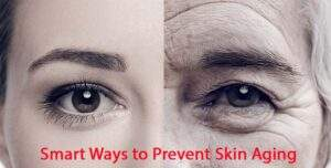 Smart ways to Prevent skin aging