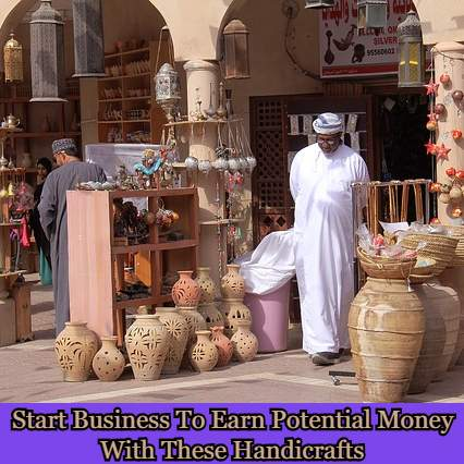 Start Business To Earn Potential Money With These Handicrafts