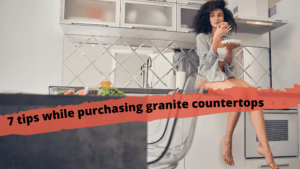 tips while purchasing granite countertops