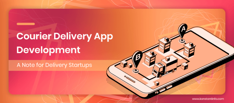 What Delivery Startups Should Know About Courier Delivery App Development?