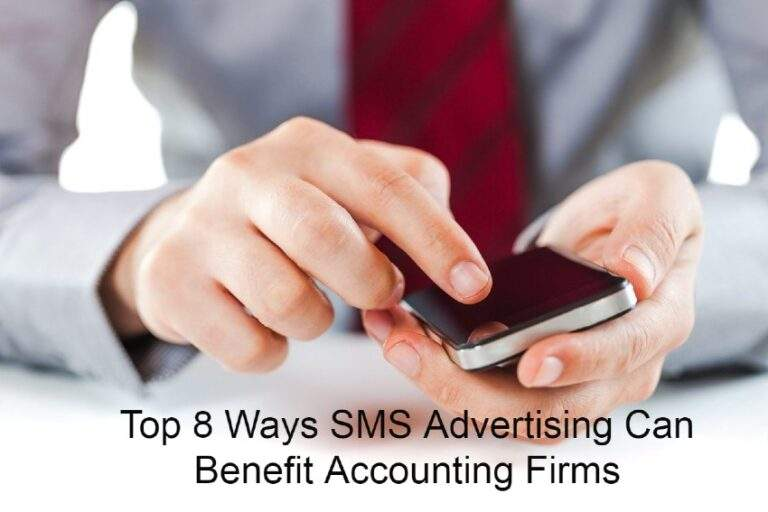 Why Does Your Accounting Firm Need SMS Advertising Service?