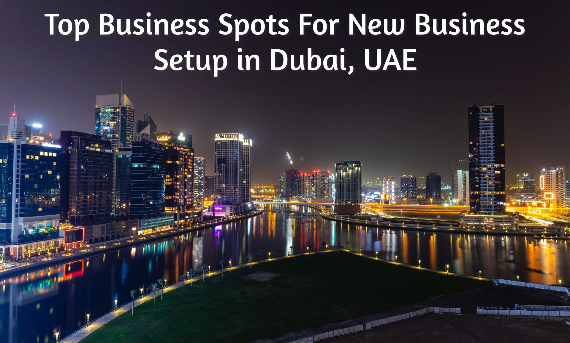 10 places For setting Up Business in Dubai
