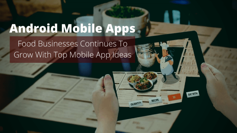 2021: Food Businesses Continues To Grow With Top Mobile App Ideas