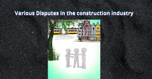 Various Disputes in the construction industry