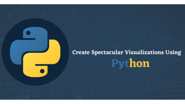 How To Create Spectacular Visualizations With The Help of Python From Scratch?