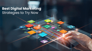 Best Digital Marketing Strategies to Try now