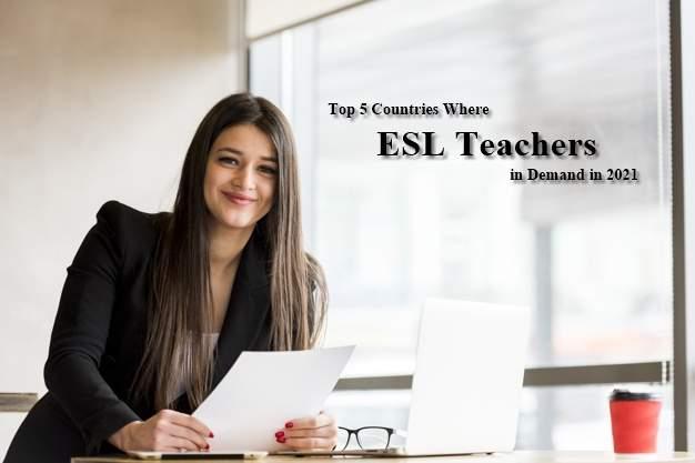 Top 5 Countries Where ESL Teachers in Demand: 2021