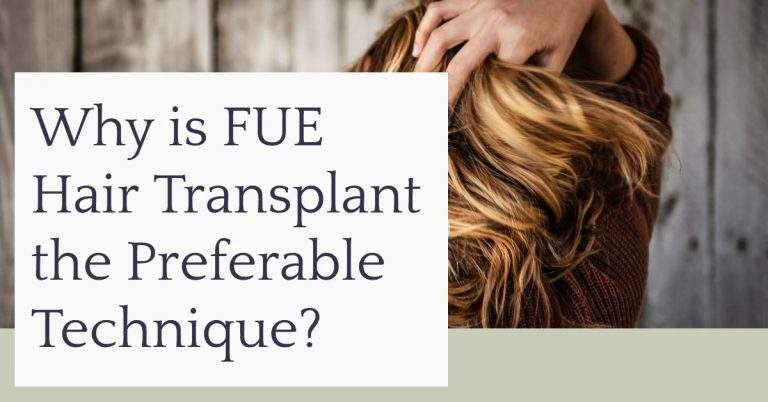 Why is FUE Hair Transplant the Preferable Technique?