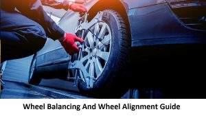 Wheel Balancing and Alignment
