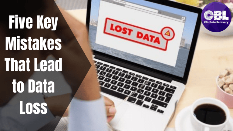 Five Key Mistakes That Lead to Data Loss