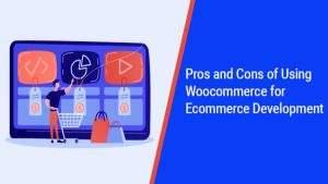Woocommerce for Ecommerce Development