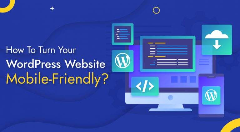 How To Turn Your WordPress Website Mobile-Friendly?