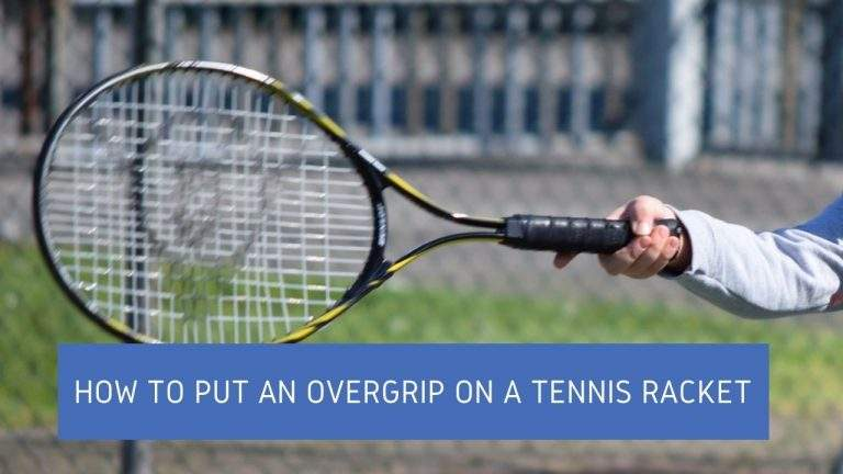 How to Put an Overgrip on a Tennis Racket