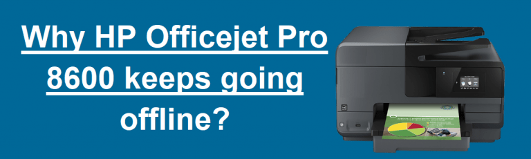 Why HP Officejet Pro 8600 Keeps Going Offline?